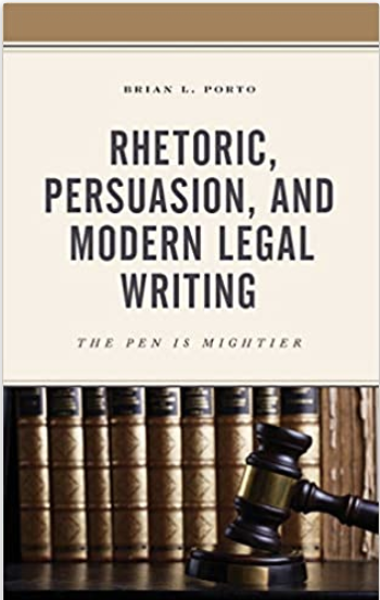 Rhetoric, Persuasion, and Modern Legal Writing: The Pen Is Mightier
