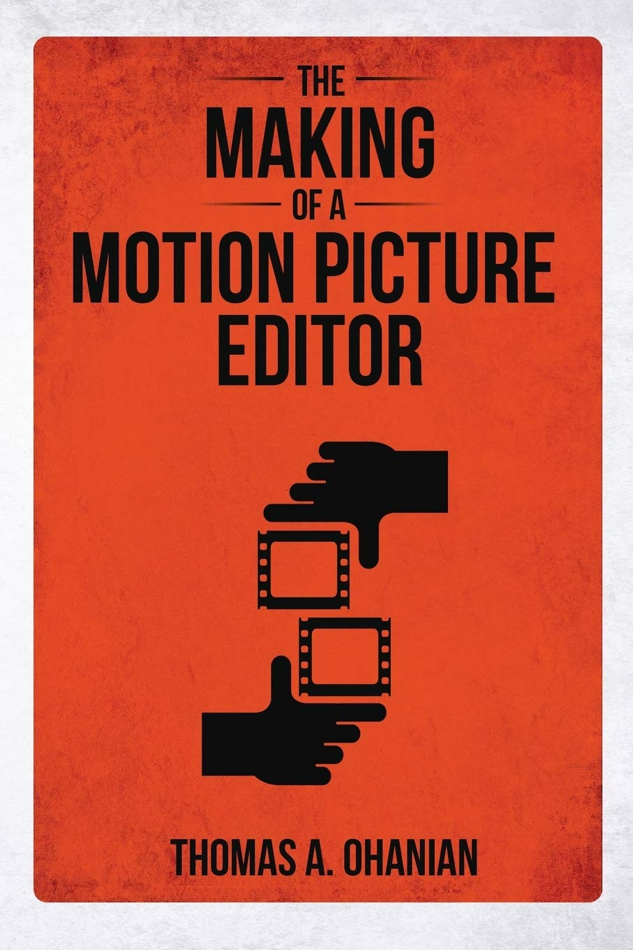The Making of a Motion Picture Editor cover
