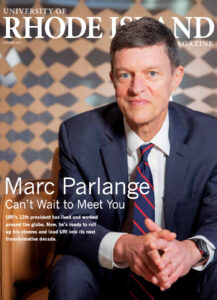 Cover of the University of Rhode Island Summer 2021 issue showing incoming URI President Marc Parlange